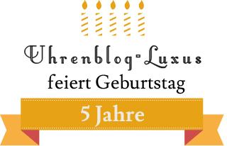 Uhrenblog-Luxus feiert Geburtstag: 5 Jahre